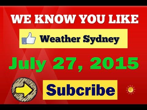 Sydney weather forecast : Monday, July 27, 2015