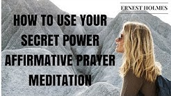 Ernest Holmes - Affirmative Prayer - Meditation - How To Pray - How To Use Your Secret Power -