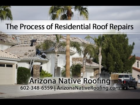The Process of Residential Roof Repairs With Arizona Native Roofing
