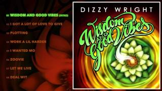 Dizzy Wright - Wisdom And Good Vibes (Intro) (Prod by MLB)