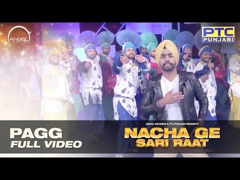 Pagg | Ammy Virk |  Nacha Ge Sari Raat | Angel Records | Full HD Video |