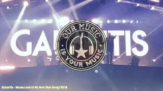 Galantis - Mama Look At Me Now (New Song) 2018