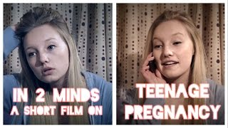 In Two Minds - Teenage Pregnancy: A short film