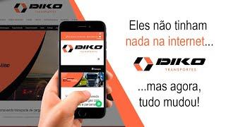 Eles não tinham nada na internet, mas tudo mudou! Novo Site da Diko Transportes - Samuca Webdesign