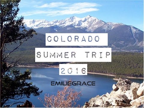 Colorado Summer Vacation 2016 - EmilieGrace
