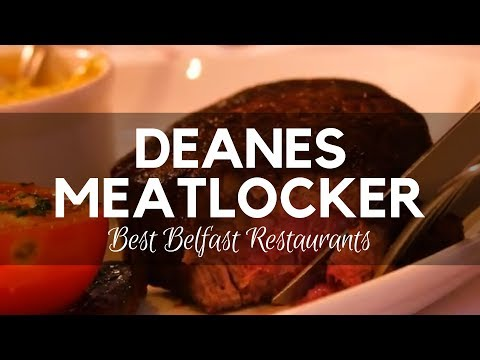 Best Belfast Restaurants - Looking for a Really Good Steak? Deanes Meatlocker, Belfast City Centre