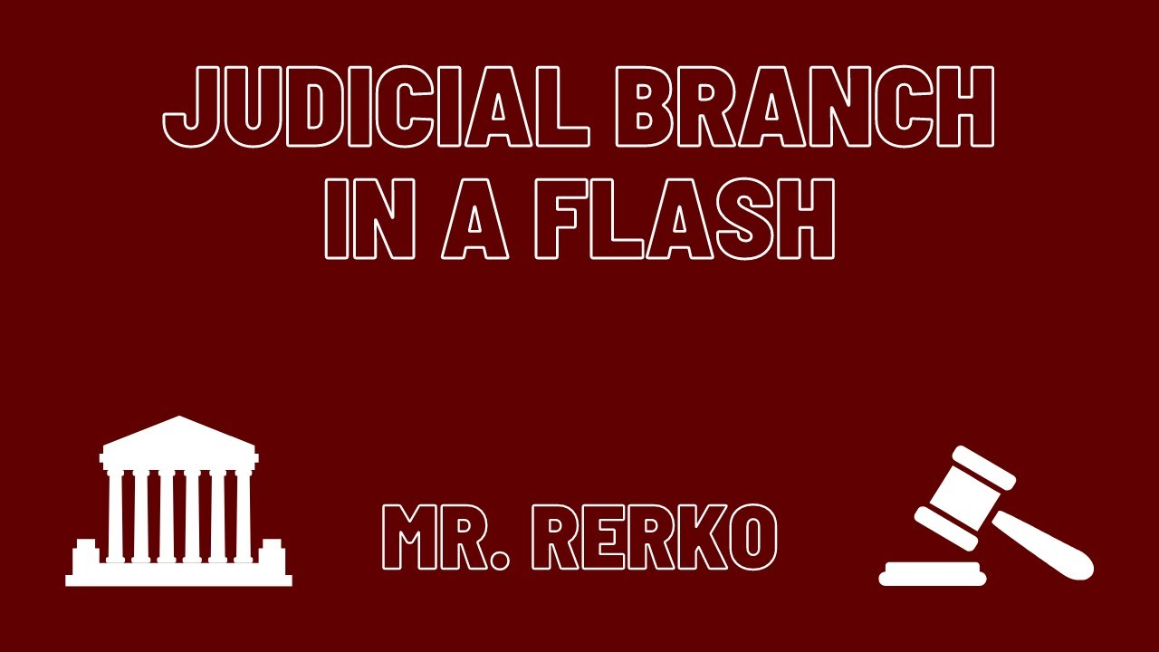 Judicial Branch In A Flash Youtube