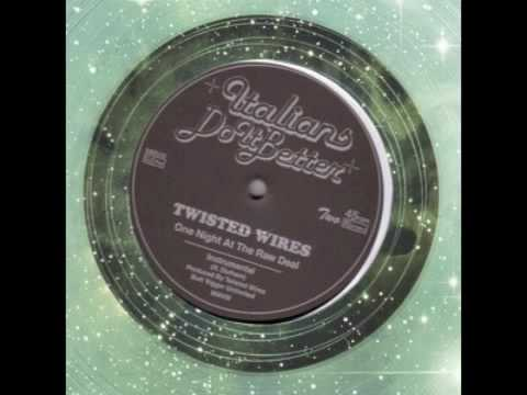 Twisted Wires - One Night At The Raw Deal (Instrumental)