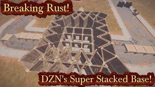 DZN's Super Stacked Base! | Breaking Rust Episode 139!
