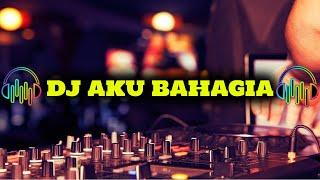 Download DJ AKU BAHAGIA❤️TERBARU VERSI 2020