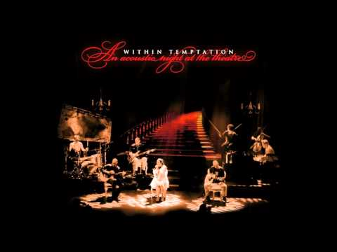 Within Temptation - Memories // An Acoustic Night At The Theatre [HQ]