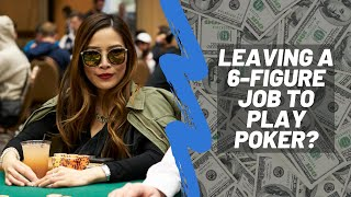 Leaving A 6-figure Job To Become A Professional Poker Player