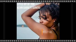 Little Bit of You Cover Kelly Gee