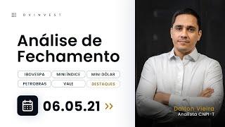 Análise - IBOV, WINM21, WDOM21, PETR4, VALE3, ABEV3, MGLU3 e BBAS3 | 06.05.21 #dvfechamento