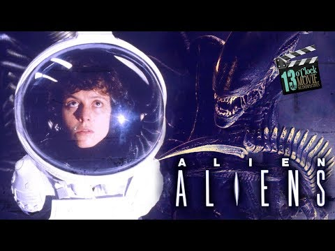 13 O'Clock Movie Retrospective: Alien & Aliens