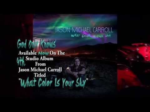 God Only Knows - Official Lyric Video - Jason Michael Carroll