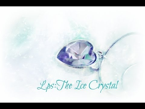 Lps: The Ice Crystal (Prologue)