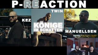 Die Jungs liefern ab💯 ❙ Twin x Manuellsen x Kez - Könige im Schatten ❙ P-REACTION ❙ PPM ❙ Reaction