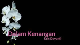 Dalam Kenangan - Kris Dayanti (lirik)