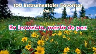 100 Instrumentales Favoritos vol. 1 - 047 En Jesucristo martir de paz