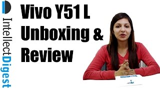 Vivo Y51L Unboxing And Hands On Review | Intellect Digest