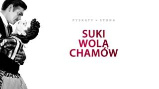 """Pyskaty - """"Suki Wolą Chamów"""" (prod. Stona)"""