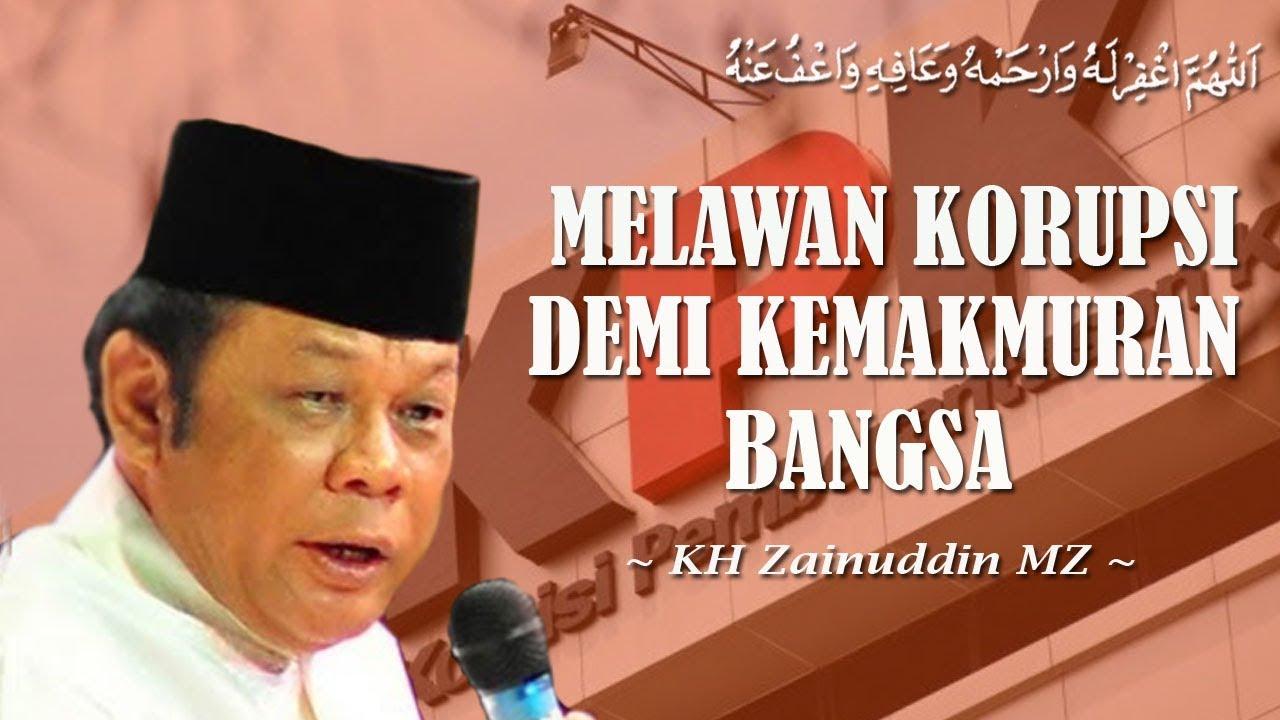 Melawan Korupsi Demi Kemakmuran Bangsa - Ceramah KH Zainuddin MZ