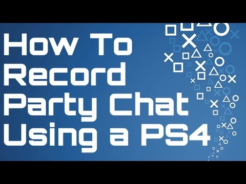 How to record Party chat on PS4 (Playstation 4)