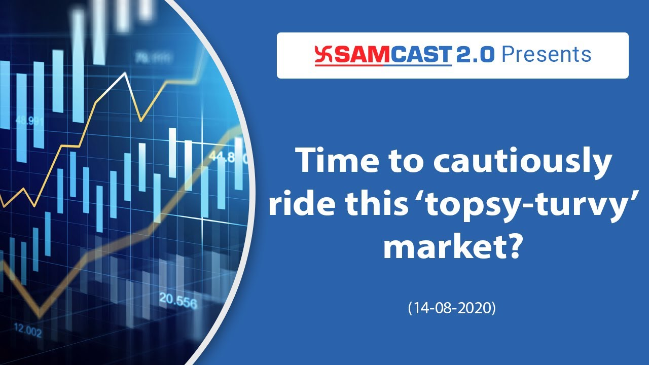 Time to cautiously ride this 'topsy-turvy' market?   Stock Market Analysis   Nifty Analysis   Samco