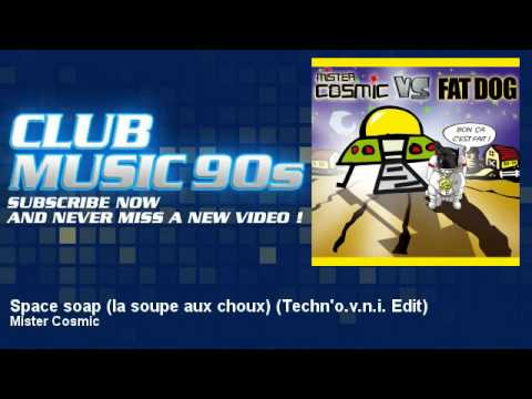 Mister Cosmic - Space soap (la soupe aux choux) - Techn'o.v.n.i. Edit - ClubMusic90s