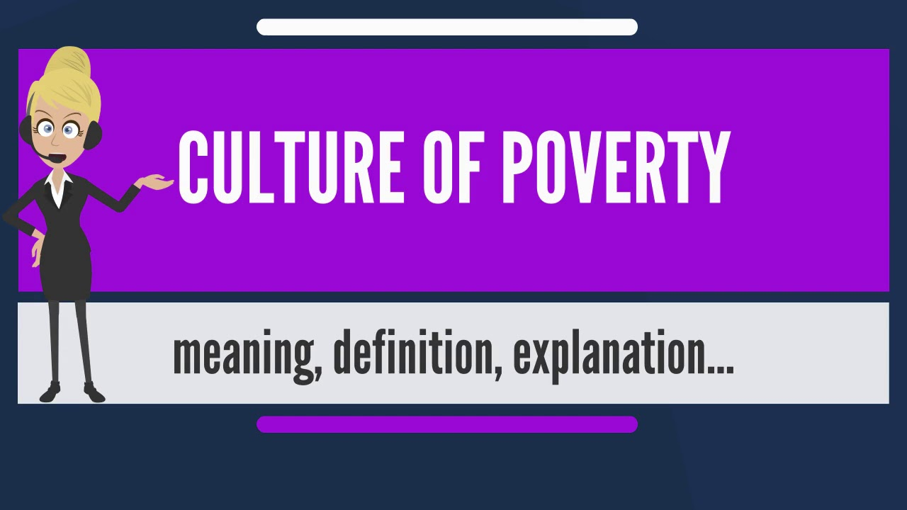 culture of poverty theory examples