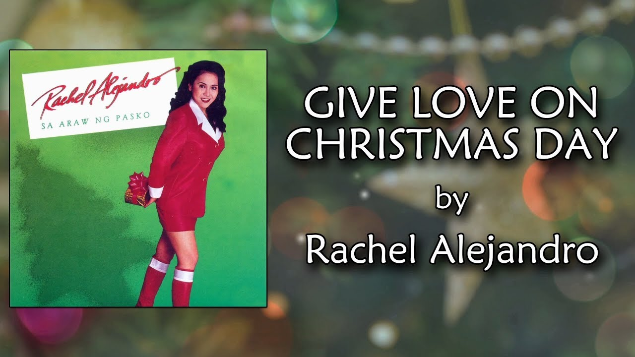 Rachel Alejandro - Give Love On Christmas Day (Lyrics Video) - YouTube