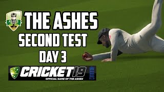 THE ASHES - Second Test - Day 3 (Cricket 19)