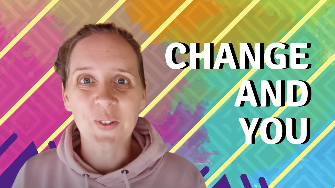 Change and You - GCA Youth with Debbie
