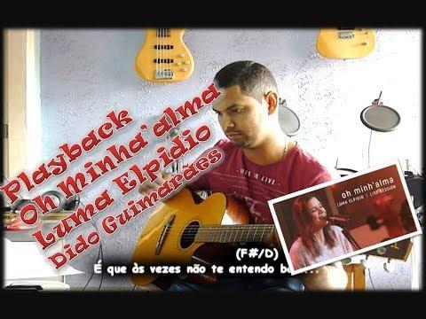 Óh Minh'alma PLAYBACK Dido Guimaraes - Luma Elpidio | Live Session