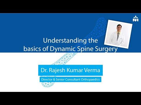 Understanding the basics of Dynamic Spine Surgery  Dr Rajesh Kumar Verma