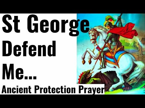 Efficacious Protection Prayer to St George, Valiant Warrior, Deliverance, Healing, Military, Safety
