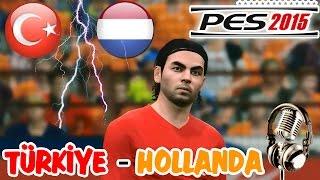 TÜRKİYE-HOLLANDA EURO 2016 MAÇI | PES 2015 Türkçe Spikerli