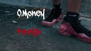 O.Money - Foreign OFFICIAL Music Video