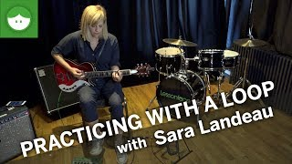 Using a Loop Pedal to Practice with Sara Landeau