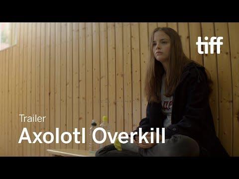 AXOLITL OVERKILL   TIFF Next Wave 2018
