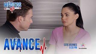 AVANCE - C-45: Arturo continuará conquistando a Regina | Médicos, línea de vida - Las Estrellas