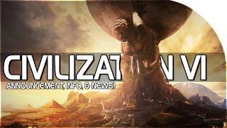 CIVILIZATION 6 ANNOUNCED! -