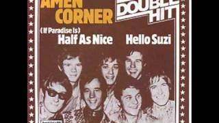 Amen Corner - ( If Paradise Is ) Half As Nice