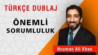 Önemli Sorumluluk | Nouman Ali Khan Türkçe Dublaj