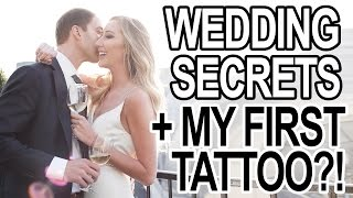 WEDDING SECRETS + MY FIRST TATTOO!