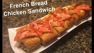 How to Make: French Bread Chicken Sandwich