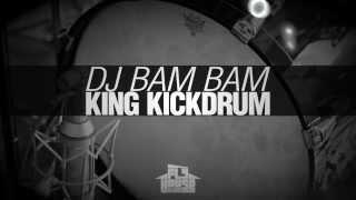 "DJ Bam Bam ""King Kickdrum"""