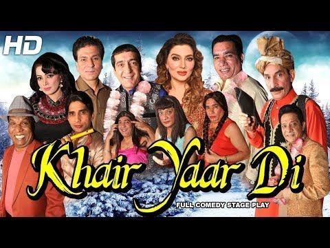 KHAIR YAAR DI (2018  DRAMA) IFTIKHAR THAKUR & NASIR CHINYOTI- LATEST STAGE