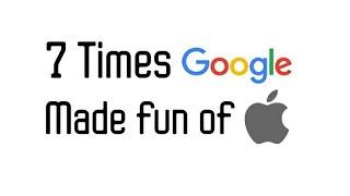 7 Times GOOGLE made FUN of Apple!!!